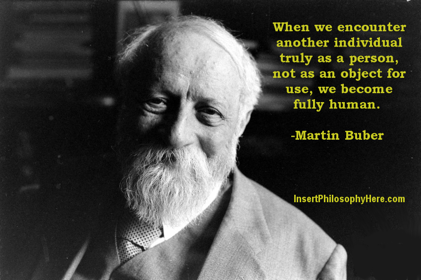 Martin Buber on Encountering Others
