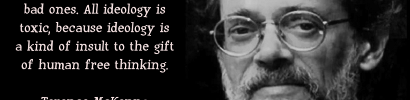Terence McKenna on Ideology
