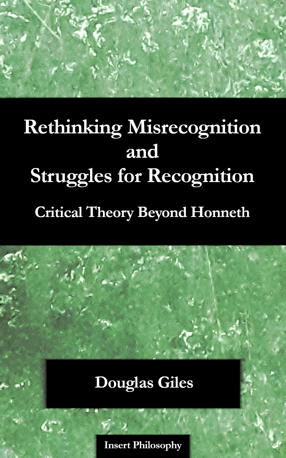 New Book: Rethinking Misrecognition and Struggles for Recognition